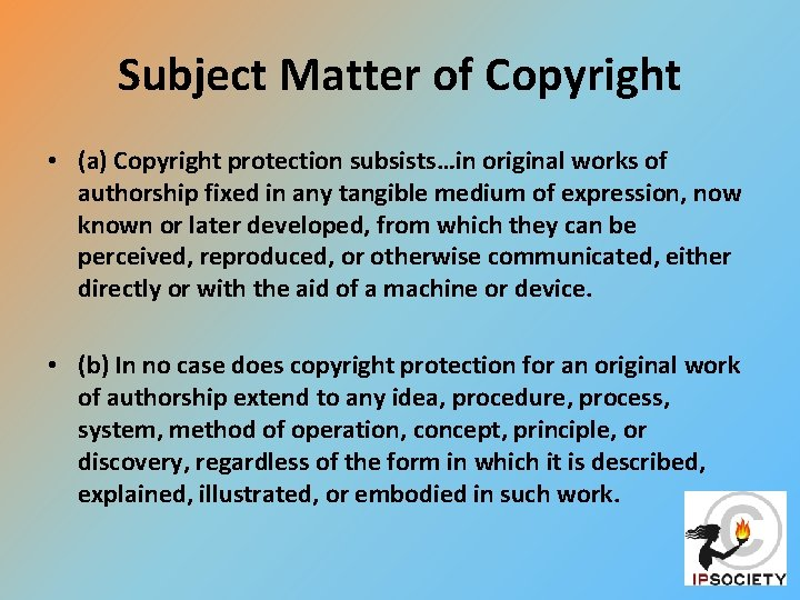 Subject Matter of Copyright • (a) Copyright protection subsists…in original works of authorship fixed