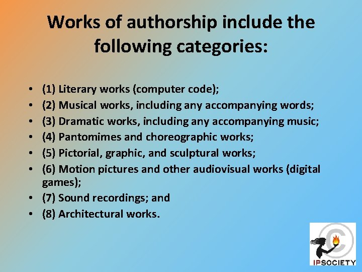 Works of authorship include the following categories: (1) Literary works (computer code); (2) Musical