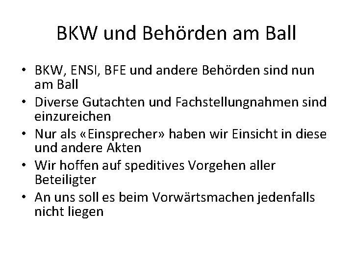 BKW und Behörden am Ball • BKW, ENSI, BFE und andere Behörden sind nun