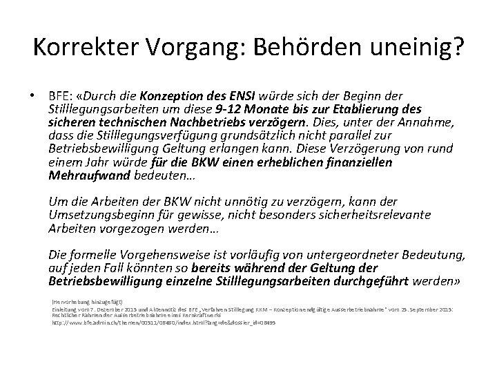 Korrekter Vorgang: Behörden uneinig? • BFE: «Durch die Konzeption des ENSI würde sich der