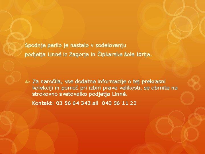 Spodnje perilo je nastalo v sodelovanju podjetja Linné iz Zagorja in Čipkarske šole Idrija.