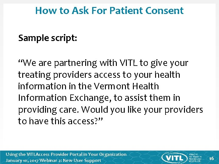 """How to Ask For Patient Consent Sample script: """"We are partnering with VITL to"""