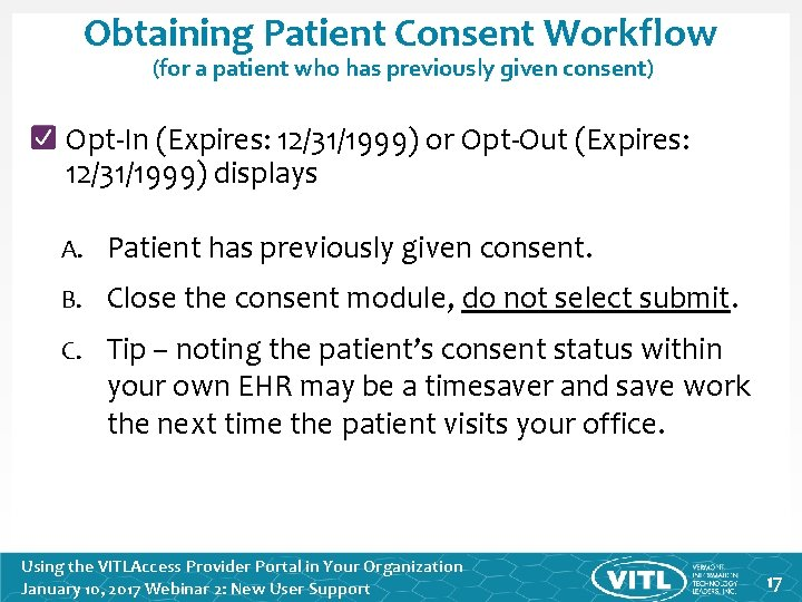Obtaining Patient Consent Workflow (for a patient who has previously given consent) Opt-In (Expires: