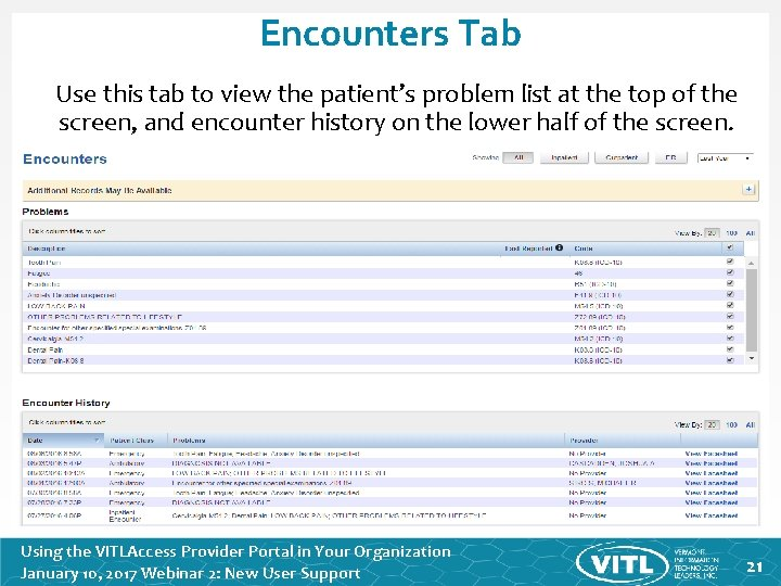 Encounters Tab Use this tab to view the patient's problem list at the top