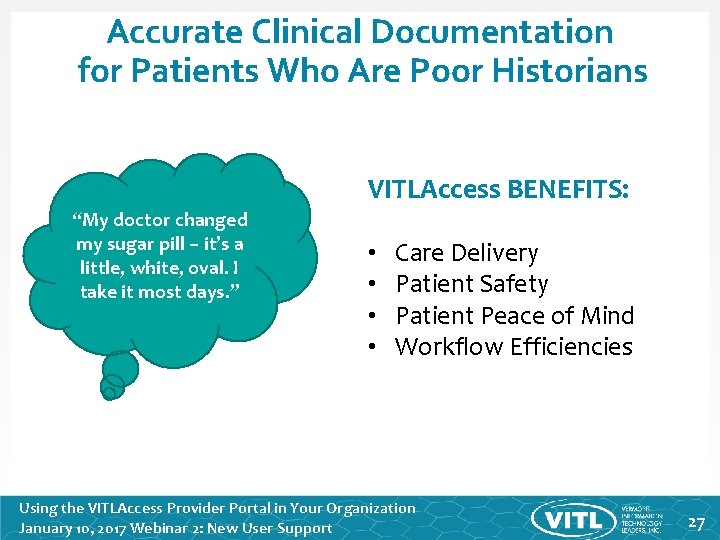"""Accurate Clinical Documentation for Patients Who Are Poor Historians VITLAccess BENEFITS: """"My doctor changed"""