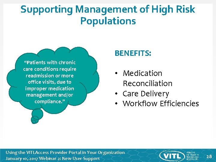 """Supporting Management of High Risk Populations BENEFITS: """"Patients with chronic care conditions require readmission"""