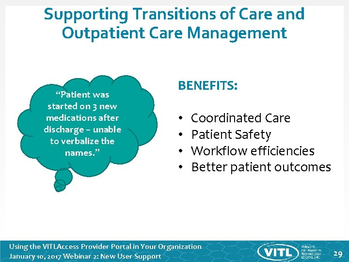 """Supporting Transitions of Care and Outpatient Care Management """"Patient was started on 3 new"""