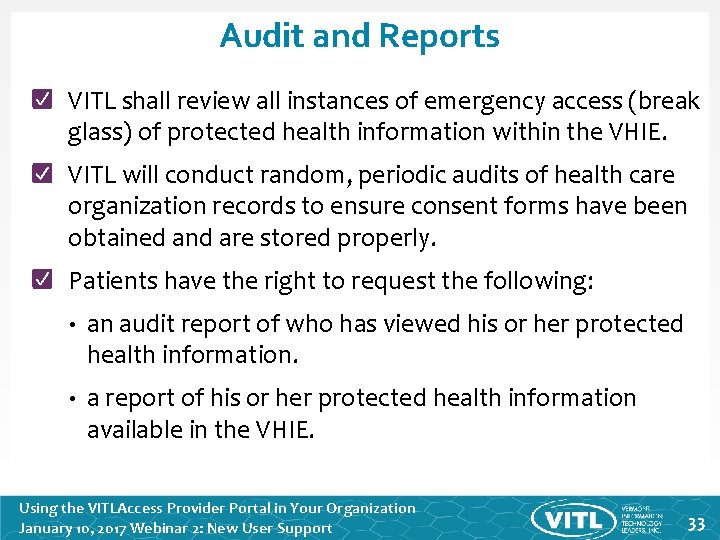 Audit and Reports VITL shall review all instances of emergency access (break glass) of