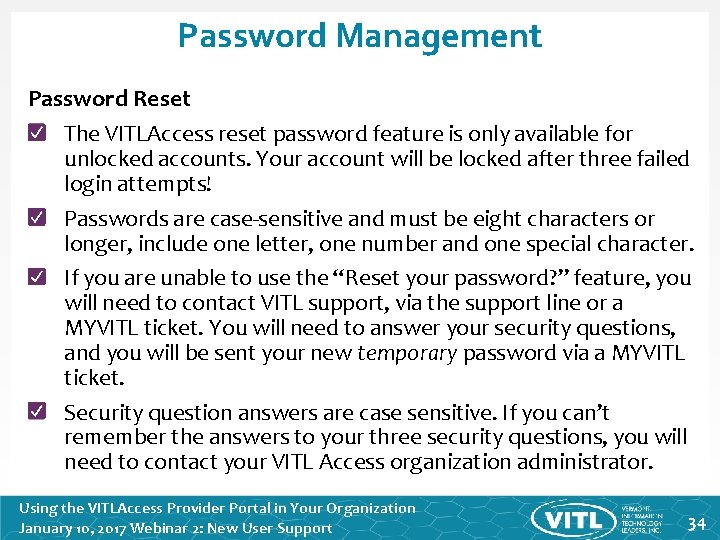 Password Management Password Reset The VITLAccess reset password feature is only available for unlocked