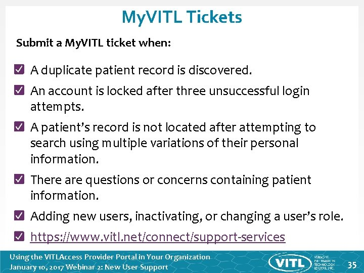 My. VITL Tickets Submit a My. VITL ticket when: A duplicate patient record is