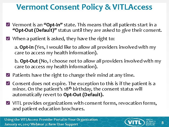 """Vermont Consent Policy & VITLAccess Vermont is an """"Opt-In"""" state. This means that all"""