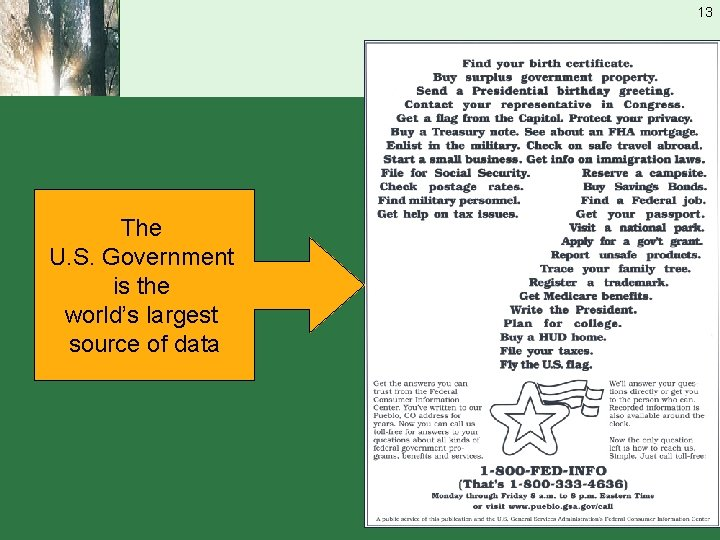 13 The U. S. Government is the world's largest source of data