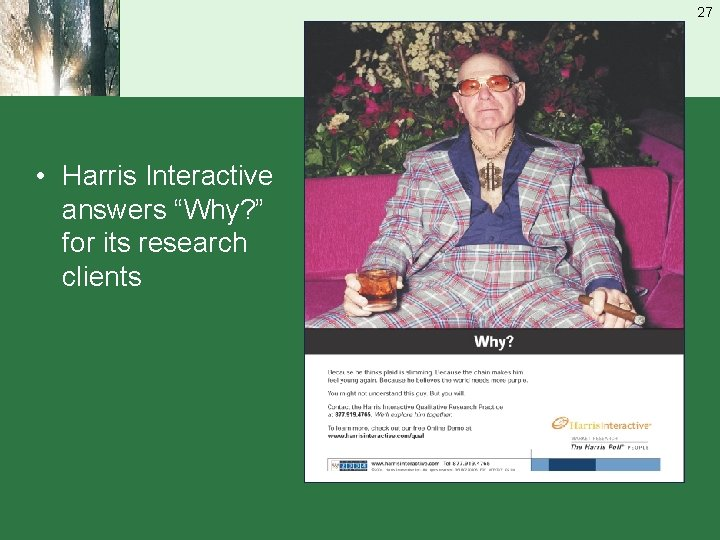 """27 • Harris Interactive answers """"Why? """" for its research clients"""