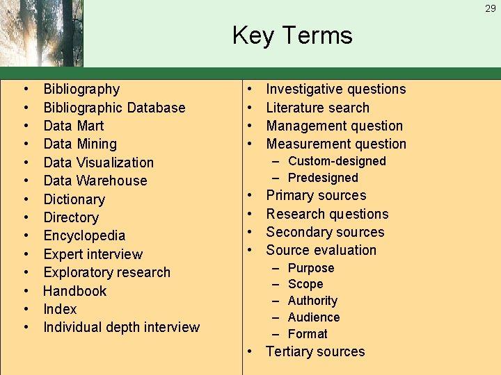 29 Key Terms • • • • Bibliography Bibliographic Database Data Mart Data Mining