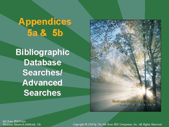 Appendices 5 a & 5 b Bibliographic Database Searches/ Advanced Searches Mc. Graw-Hill/Irwin Business