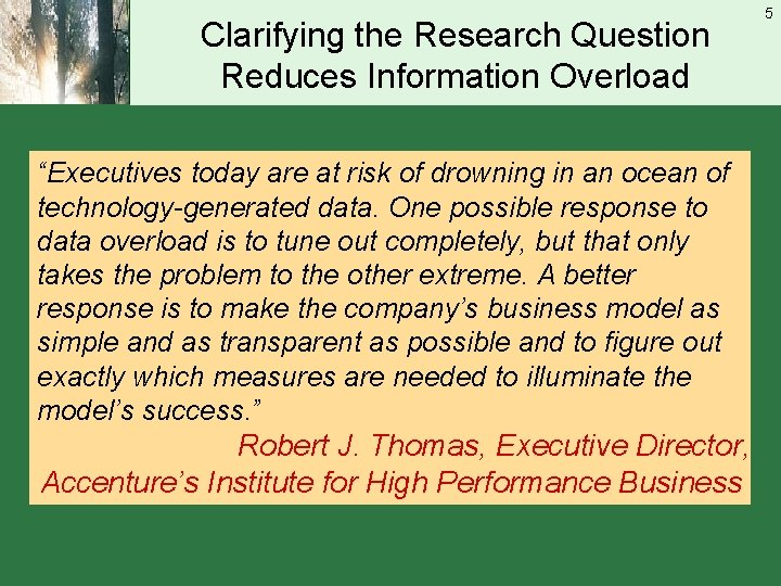 """Clarifying the Research Question Reduces Information Overload """"Executives today are at risk of drowning"""