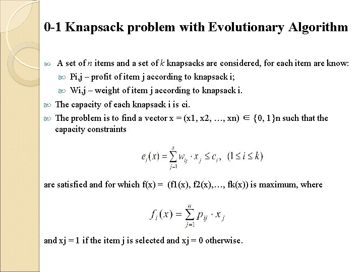0 -1 Knapsack problem with Evolutionary Algorithm A set of n items and a