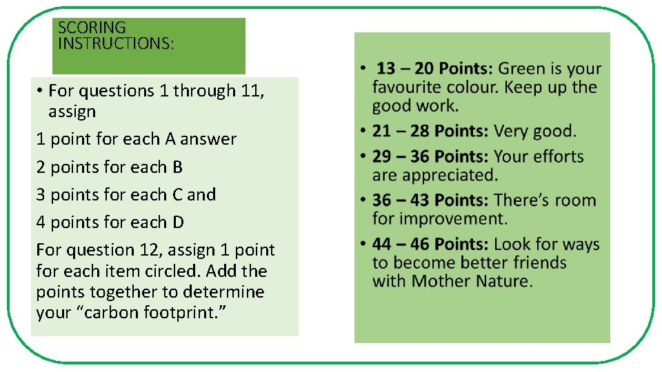 SCORING INSTRUCTIONS: • For questions 1 through 11, assign 1 point for each A
