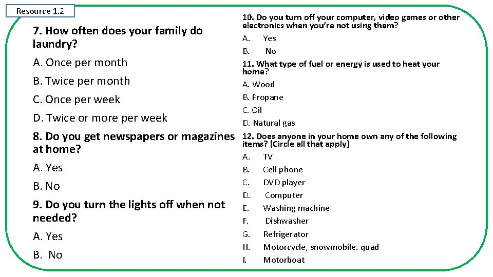Resource 1. 2 7. How often does your family do laundry? A. Once per
