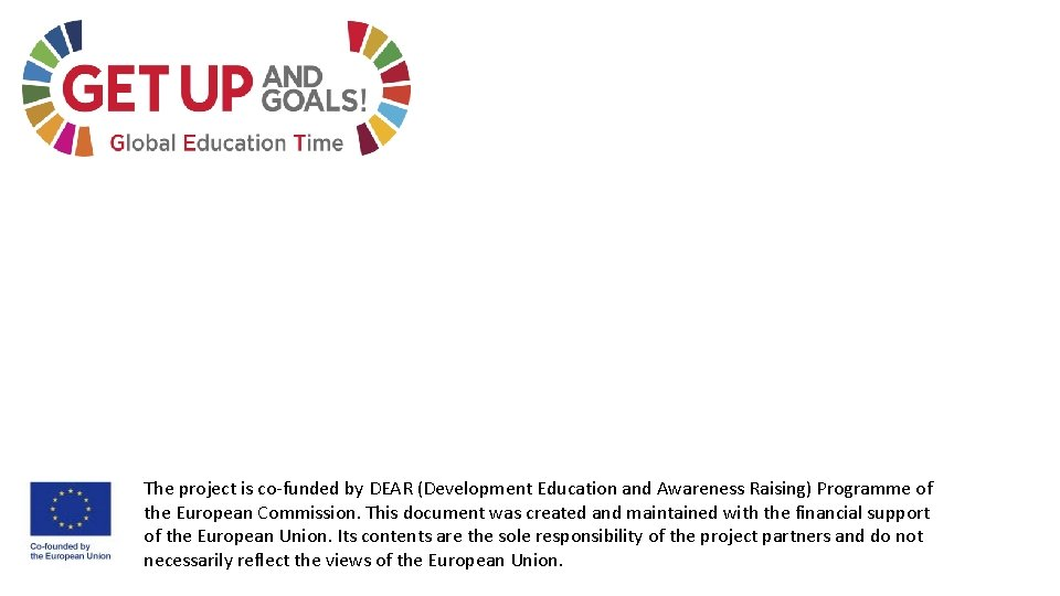 The project is co-funded by DEAR (Development Education and Awareness Raising) Programme of the