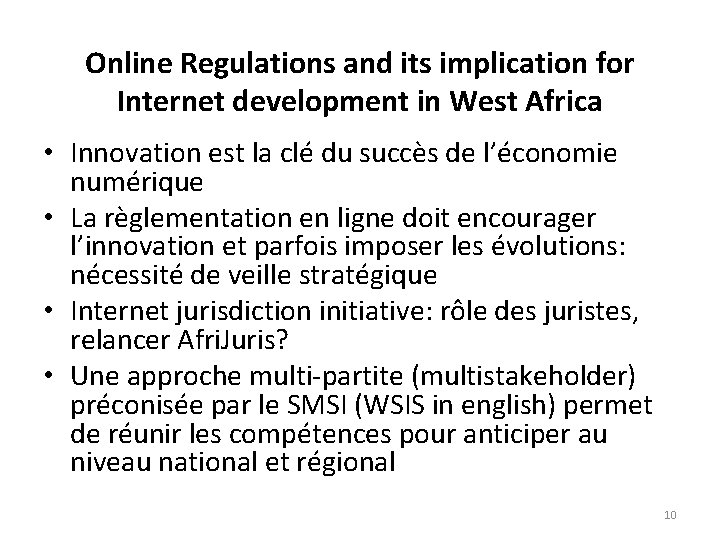 Online Regulations and its implication for Internet development in West Africa • Innovation est