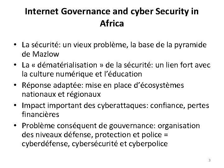 Internet Governance and cyber Security in Africa • La sécurité: un vieux problème, la