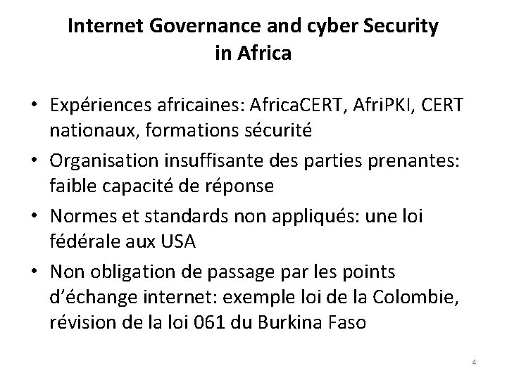 Internet Governance and cyber Security in Africa • Expériences africaines: Africa. CERT, Afri. PKI,