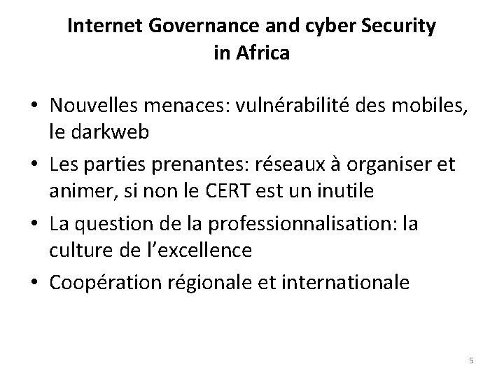 Internet Governance and cyber Security in Africa • Nouvelles menaces: vulnérabilité des mobiles, le