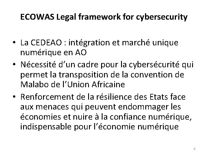 ECOWAS Legal framework for cybersecurity • La CEDEAO : intégration et marché unique numérique