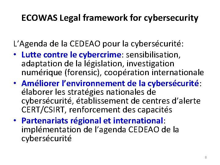 ECOWAS Legal framework for cybersecurity L'Agenda de la CEDEAO pour la cybersécurité: • Lutte
