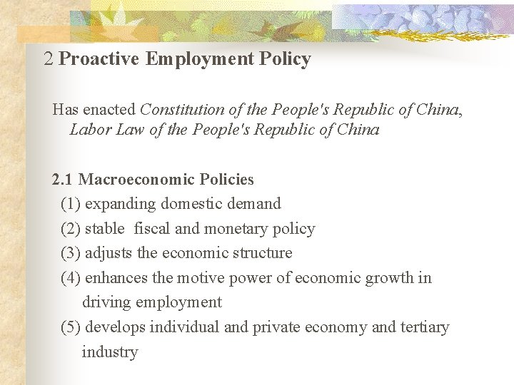 2 Proactive Employment Policy Has enacted Constitution of the People's Republic of China, Labor