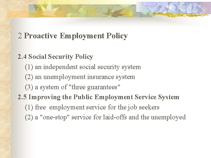 2 Proactive Employment Policy 2. 4 Social Security Policy (1) an independent social security