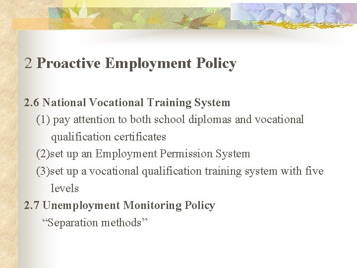 2 Proactive Employment Policy 2. 6 National Vocational Training System (1) pay attention to