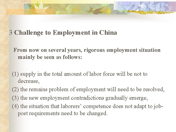 3 Challenge to Employment in China From now on several years, rigorous employment situation