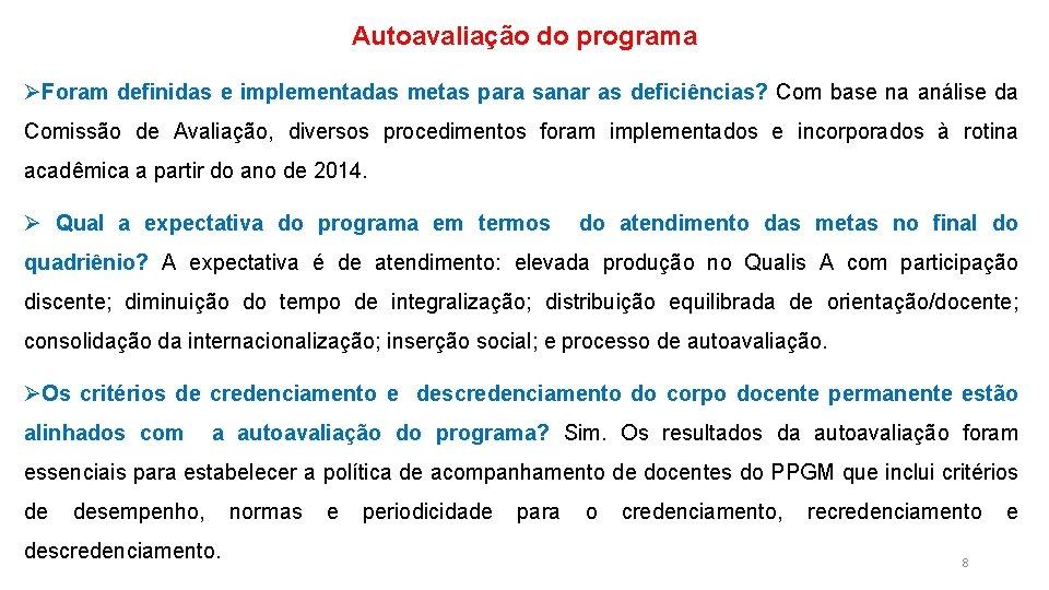 Autoavaliação do programa ØForam definidas e implementadas metas para sanar as deficiências? Com base