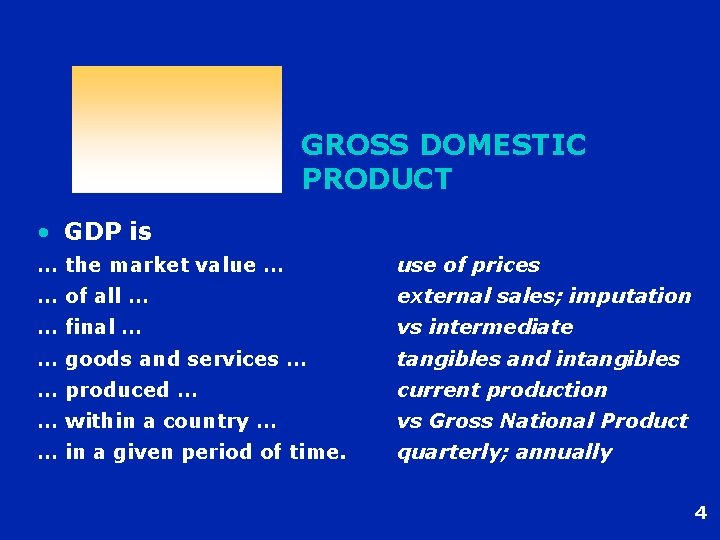 GROSS DOMESTIC PRODUCT • GDP is … the market value … use of prices