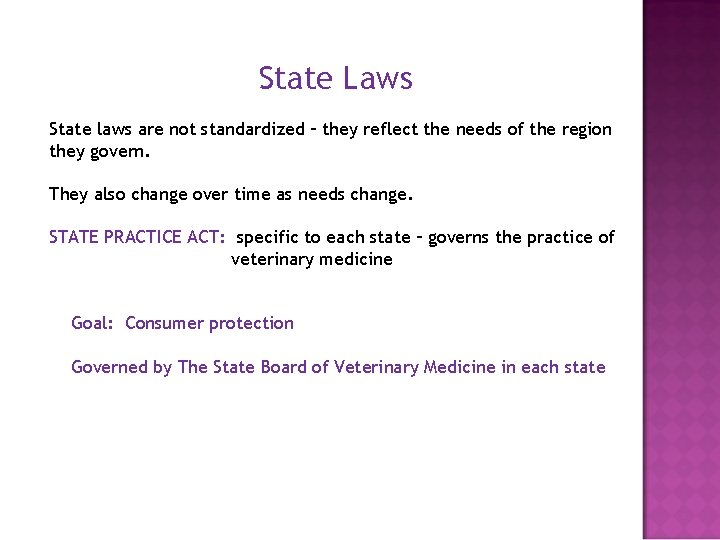 State Laws State laws are not standardized – they reflect the needs of the