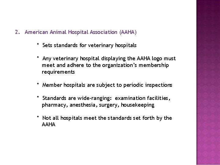 2. American Animal Hospital Association (AAHA) * Sets standards for veterinary hospitals * Any