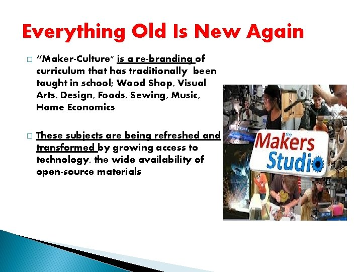 """Everything Old Is New Again � """"Maker-Culture"""