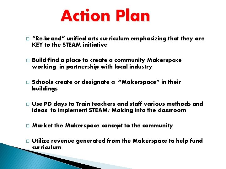 """Action Plan � """"Re-brand"""" unified arts curriculum emphasizing that they are KEY to the"""