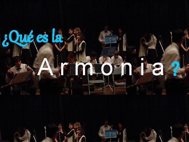 ¿Qué es la Armonia?