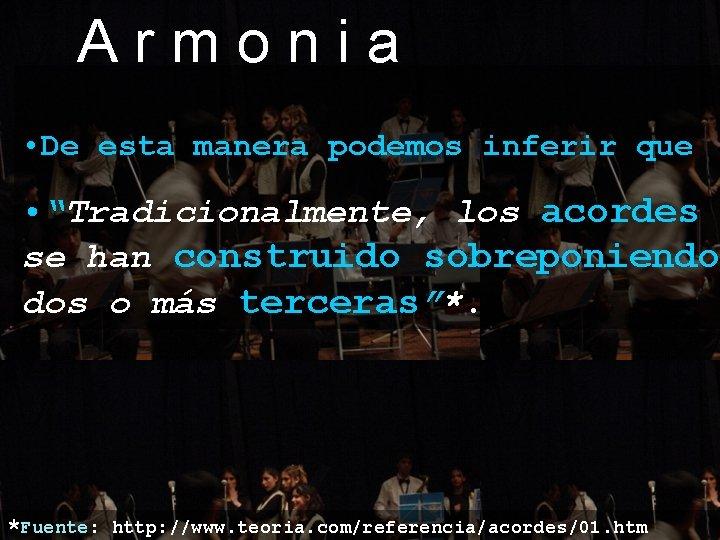 """Armonia • De esta manera podemos inferir que • """"Tradicionalmente, los acordes se han"""