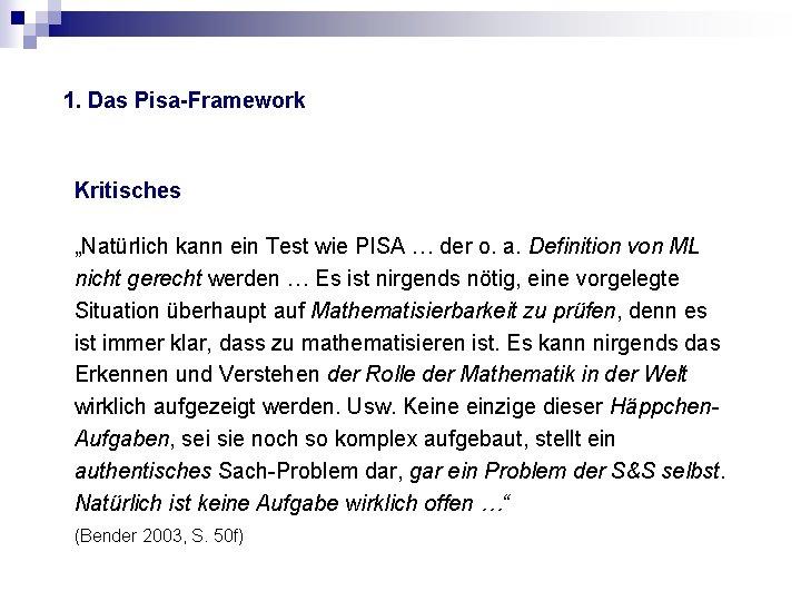 """1. Das Pisa-Framework Kritisches """"Natürlich kann ein Test wie PISA … der o. a."""