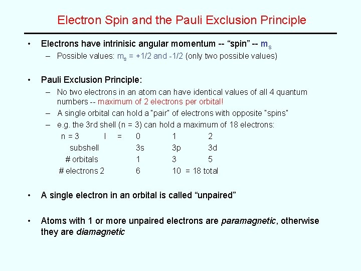 Electron Spin and the Pauli Exclusion Principle • Electrons have intrinisic angular momentum --