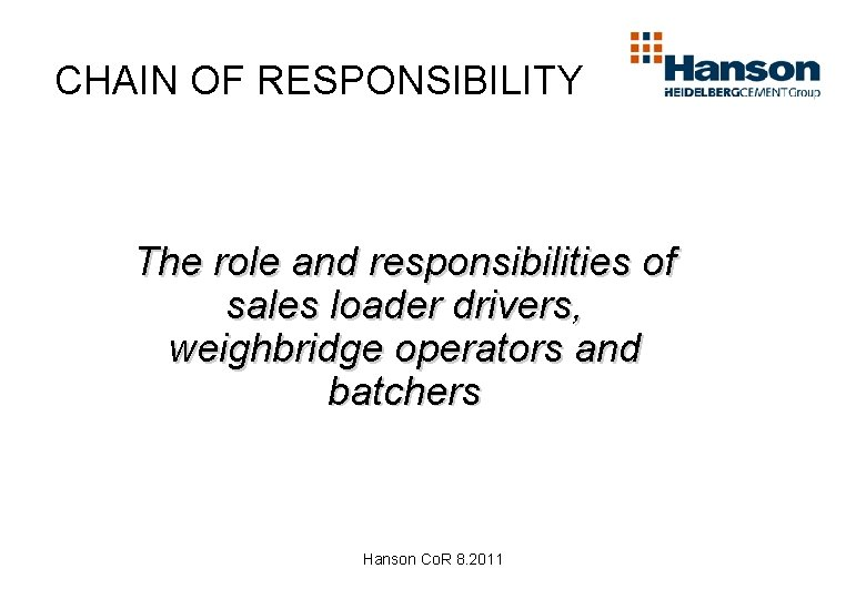 CHAIN OF RESPONSIBILITY The role and responsibilities of sales loader drivers, weighbridge operators and