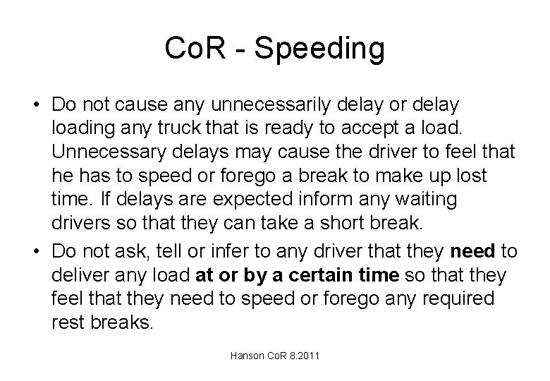 Co. R - Speeding • Do not cause any unnecessarily delay or delay loading