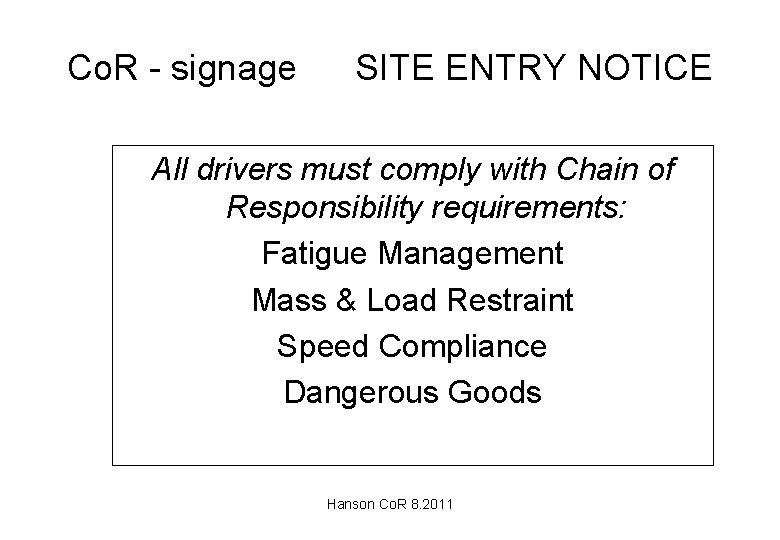 Co. R - signage SITE ENTRY NOTICE All drivers must comply with Chain of