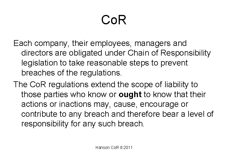 Co. R Each company, their employees, managers and directors are obligated under Chain of