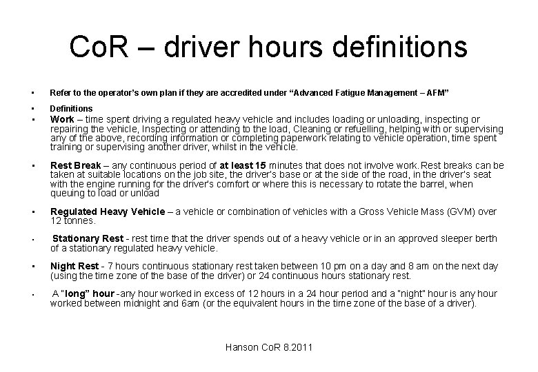 Co. R – driver hours definitions • Refer to the operator's own plan if