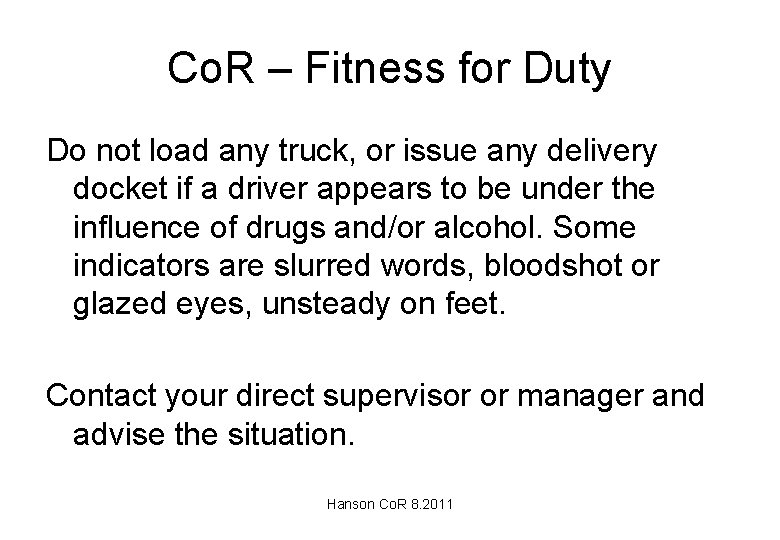 Co. R – Fitness for Duty Do not load any truck, or issue any